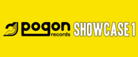 POGON records SHOWCASE 1